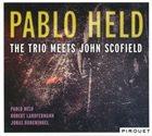 PABLO HELD The Trio Meets John Scofield album cover