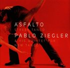 PABLO ZIEGLER Asfalto-Street Tango album cover