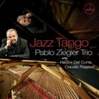PABLO ZIEGLER Pablo Ziegler Trio : Jazz Tango album cover