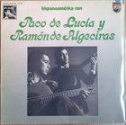 PACO DE LUCIA Hispanoamérica Con Paco De Lucía Y Ramón De Algeciras album cover