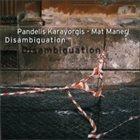 PANDELIS KARAYORGIS Disambiguation (with Mat Maneri) album cover