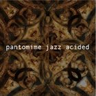 PANTOMIME JAZZ Acided album cover