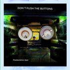 PANTOMIME JAZZ Don´t Push the Buttons album cover