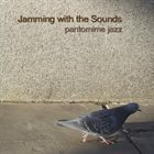 PANTOMIME JAZZ Jamming with the Sounds album cover