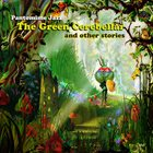 PANTOMIME JAZZ The Green Cerebellar and Other Stories album cover