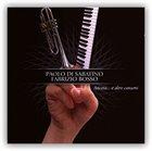 PAOLO DI SABATINO Paolo Di Sabatino, Fabrizio Bosso : Ancora... e altre canzoni album cover