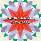 PAOLO DI SABATINO The Way Of Tulips album cover