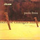 PAOLO FRESU Here Be Changes Made album cover