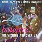 PAPA BUE JENSEN Beware! The Vikings Are Over Us album cover