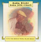 PAPA JOHN CREACH Papa John Creach with The Bernie Pearl Blues Band : Papa Blues album cover