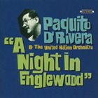 PAQUITO D'RIVERA Paquito D'Rivera & The United Nation Orchestra : A Night In Englewood album cover