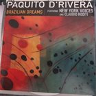 PAQUITO D'RIVERA Paquito D'Rivera, New York Voices, Claudio Roditi : Brazilian Dreams album cover