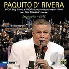 PAQUITO D'RIVERA Paquito D'Rivera , WDR Big Band , Koln WDR Orchestra - Improvise-One album cover
