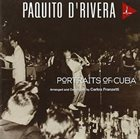 PAQUITO D'RIVERA Portraits of Cuba album cover