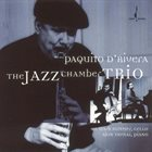 PAQUITO D'RIVERA The Jazz Chamber Trio album cover
