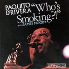 PAQUITO D'RIVERA Who's Smoking? album cover