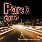 PARC-X TRIO Cent Questions Sans Reponse album cover