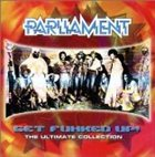PARLIAMENT Get Funked Up: The Ultimate Collection album cover