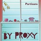 PARTISANS By Proxy album cover