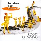 PASADENA ROOF ORCHESTRA Roots Of Swing album cover