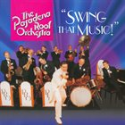 PASADENA ROOF ORCHESTRA Swing That Music! album cover