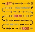 PASCAL SCHUMACHER Left Tokyo Right album cover