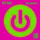 PAT HALL K3rnelPaN1C album cover