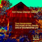 PAT HALL Pat Hall Organ Group : Time Remembered - The Music of Bill Evans Live at Shapeshifter Lab album cover