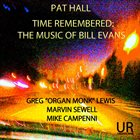 PAT HALL Time Remembered: The Music of Bill Evans album cover
