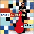 PAT KELLEY In the Moment album cover