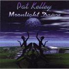 PAT KELLEY Moonlight Dance album cover