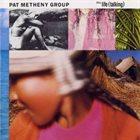 PAT METHENY Still Life (Talking) (PMG) album cover