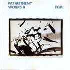 PAT METHENY Works II album cover