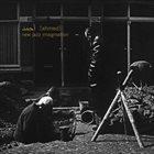 PAT THOMAS Ahmed (Pat Thomas / Antonin Gerbal / Joel Grip / Seymour Wright)  :  New Jazz Imagination album cover