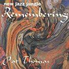 PAT THOMAS New Jazz Jungle: Remembering album cover