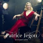 PATRICE JÉGOU If It Ain't Love album cover