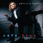 PATRICIA BARBER Cafe Blue - Unmastered album cover
