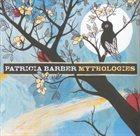 PATRICIA BARBER Mythologies album cover