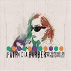 PATRICIA BARBER The Premonition Years: 1994-2002 album cover