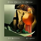 PATRICK BATTSTONE Pat Battstone and Kit Demos : From Dream To Dream album cover