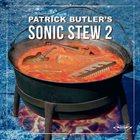 PATRICK BUTLER Sonic Stew 2 album cover
