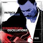 PATRICK BUTLER Symmetrical Oscillations album cover