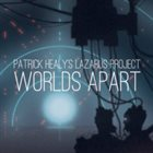 PATRICK HEALY Patrick Healy's Lazarus Project : Worlds Apart album cover