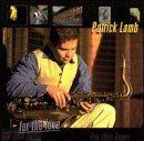 PATRICK LAMB For the Love album cover
