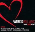 PATRICK WILLIAMS Home Suite Home album cover
