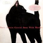 PATTI AUSTIN Gettin' Away With Murder album cover