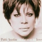 PATTI AUSTIN On the Way to Love album cover