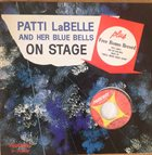 PATTI LABELLE Patti Labelle And Her Bluebells On Stage album cover