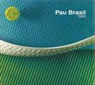 PAU BRASIL '2005 album cover