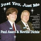 PAUL ASARO Paul Asaro / Neville Dickie : Just You, Just Me album cover